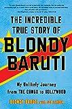 The Incredible True Story of Blondy Baruti: My