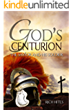 God's Centurion: The Savior and His Soldier (Gospel Series Book 1)
