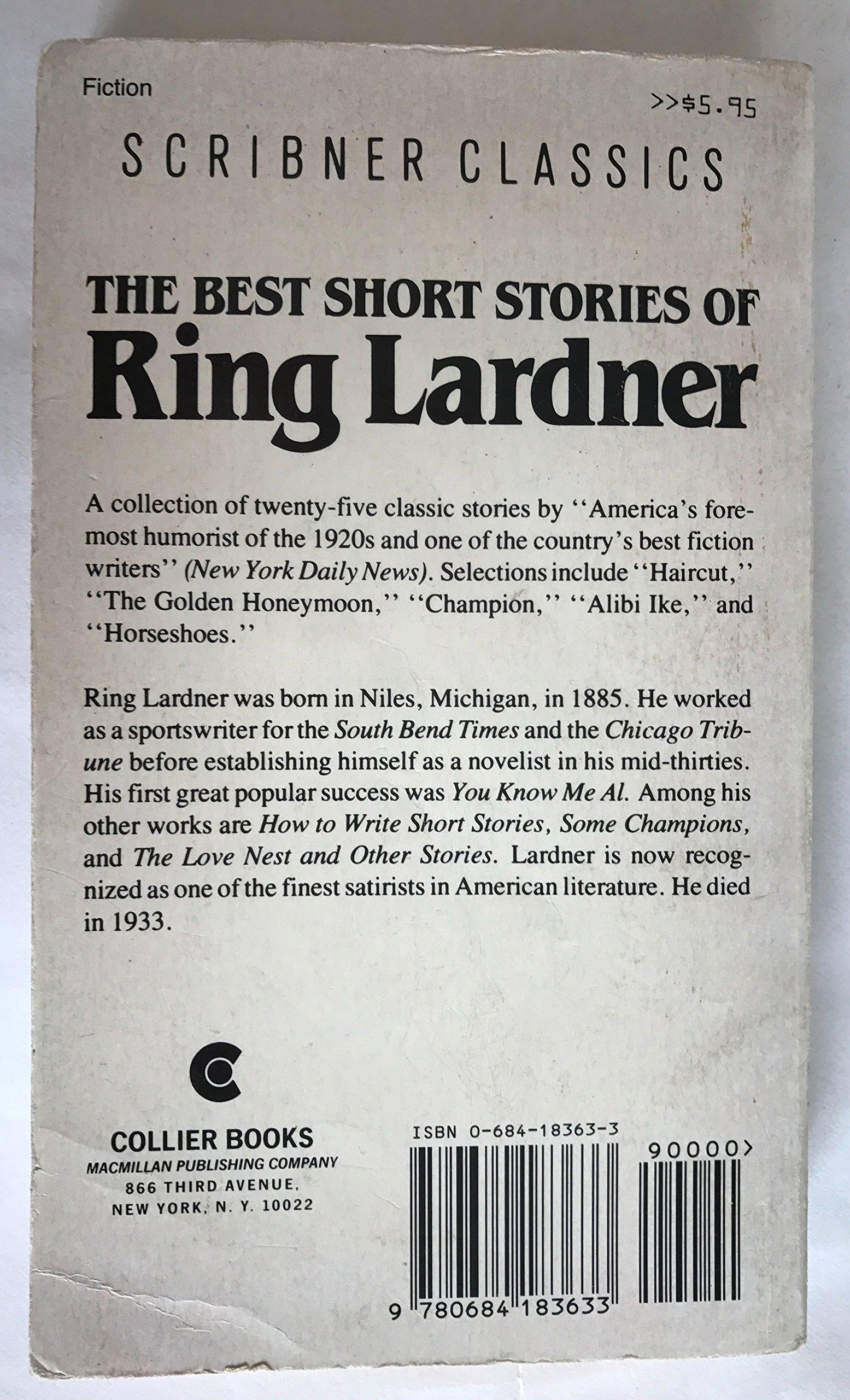 The Best Short Stories Of Ring Lardner Amazon Ring Lardner