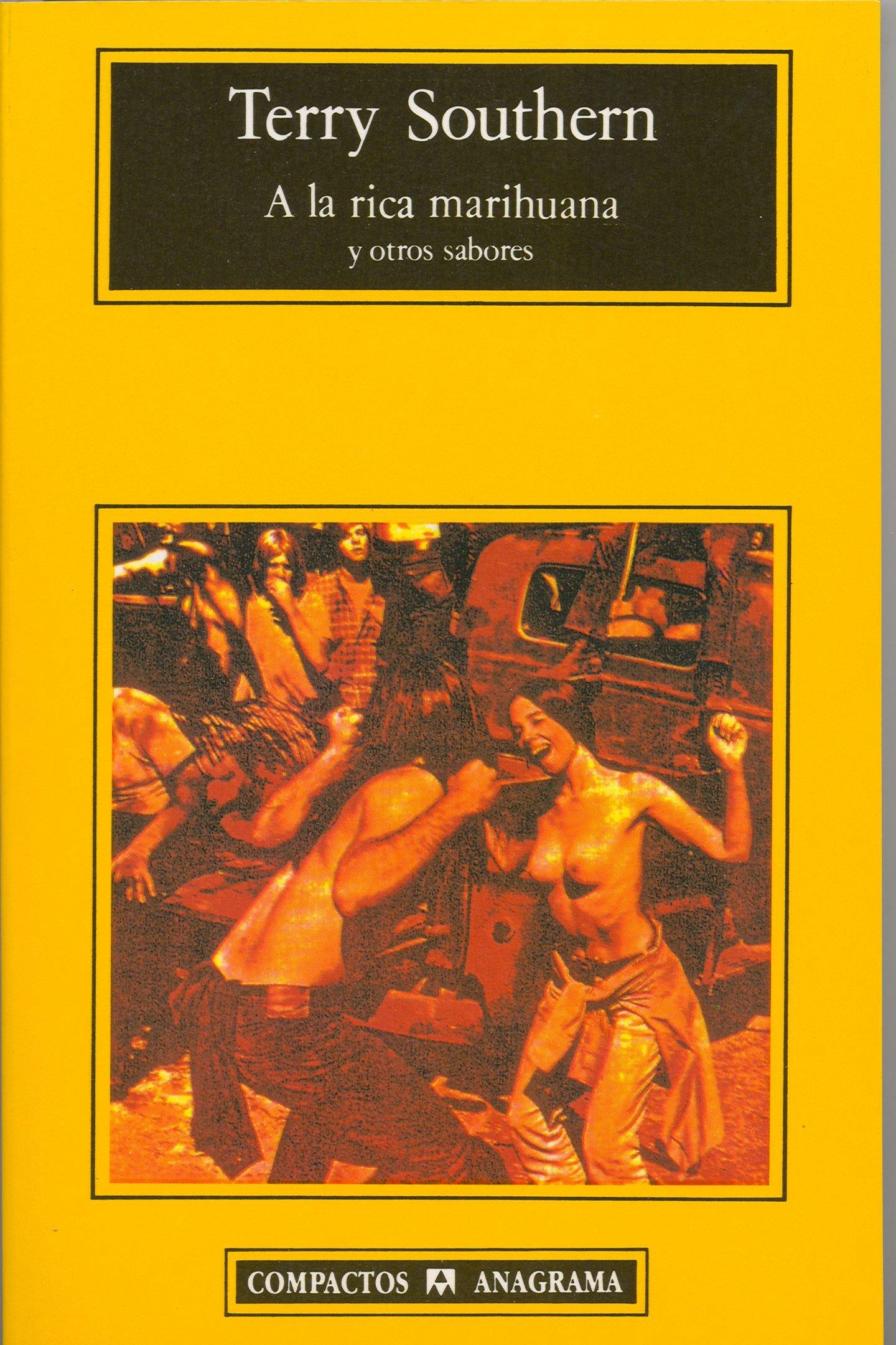 A la rica marihuana y otros sabores Compactos Anagrama: Amazon.es: Terry Southern, Kosian Masoliver Millet: Libros