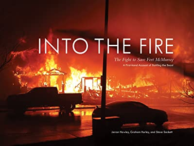 Into the Fire: The Fight to Save Fort McMurray