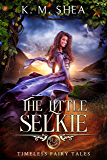 The Little Selkie: A Retelling of the Little Mermaid (Timeless Fairy Tales Book 5) (English Edition)