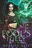 Fool's Folly (Fate's Fools Book 2)