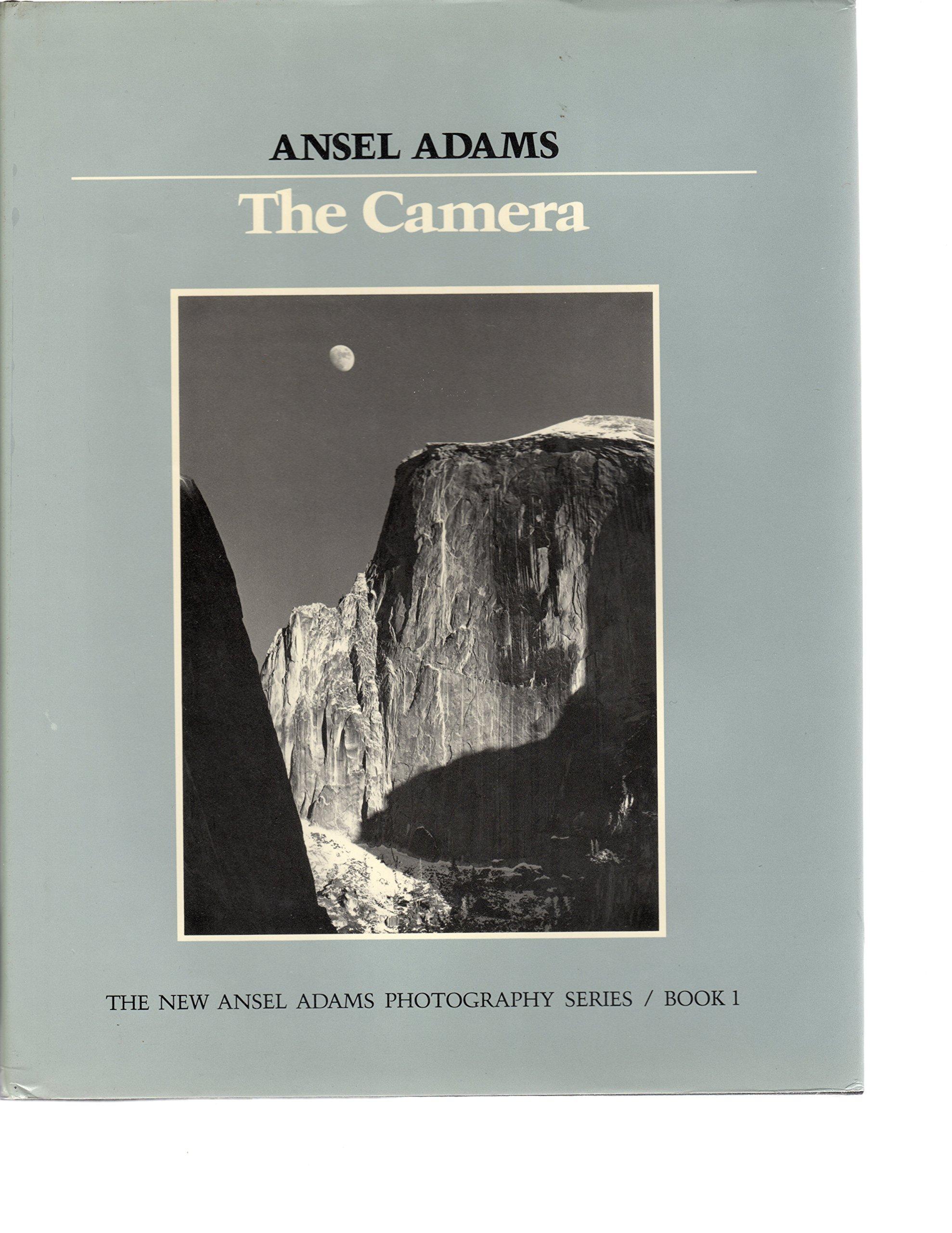 THE CAMERA NEW ANSEL ADAMS PHOTOGRAPHY SERIES BOOK 1 Ansel Adams Amazon Books