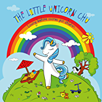 The Little Unicorn Chu  ( Loving bedtime stories for children ) (Unicorn Kids Bedtime Stories Book 1)