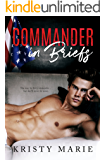 Commander in Briefs (Commander in Briefs Series Book 1)