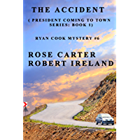 The Accident (President Coming to Town Book 1)