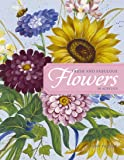 Fresh and Fabulous Flowers in Acrylics: 20 Garden-Fresh Floral Designs
