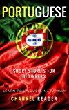 Portuguese Short Stories for Beginners: Learn Portuguese Naturally (English Edition)