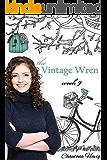 The Vintage Wren: Week 9 (The Vintage Wren )