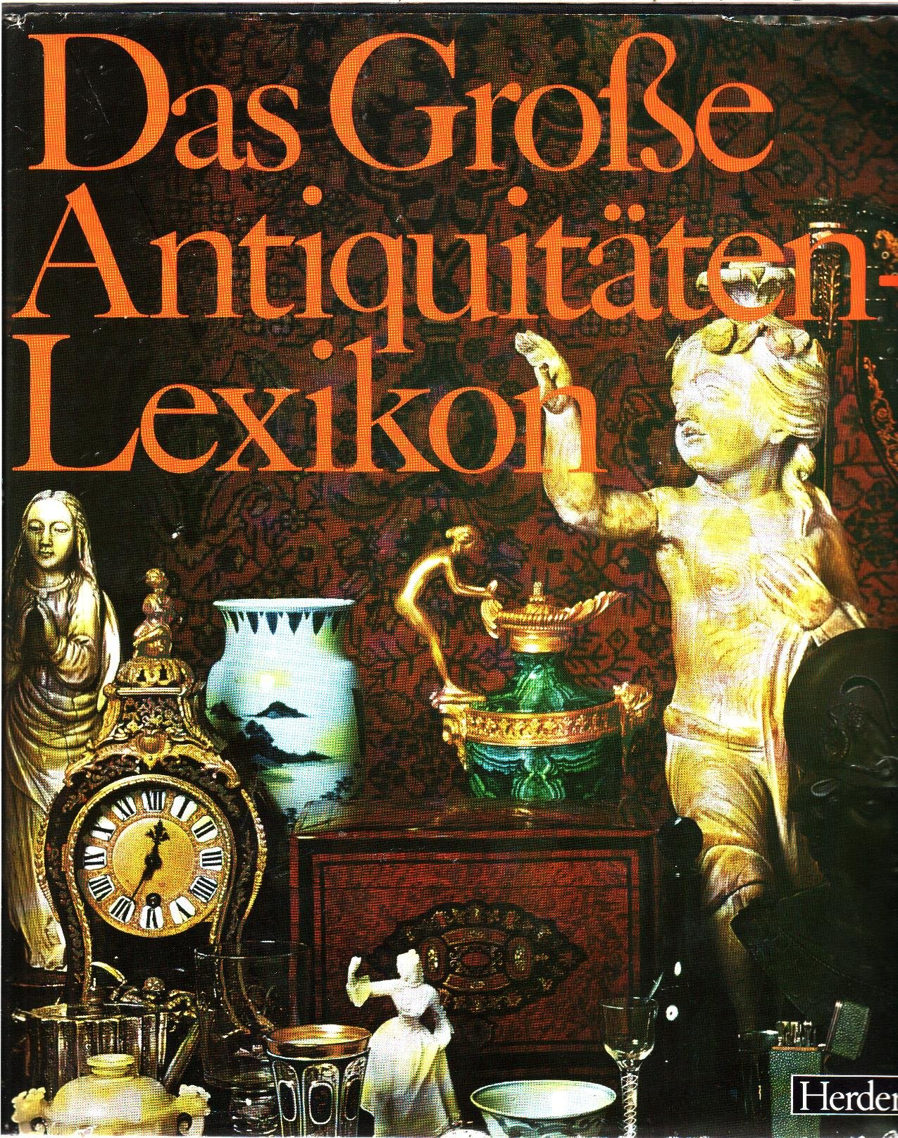 Das Große Antiquitäten Lexikon