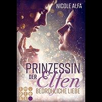 Prinzessin der Elfen 1: Bedrohliche Liebe (German Edition)