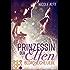 Prinzessin der Elfen 1: Bedrohliche Liebe