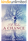 I'll Take A Chance (Running Into Love Book 2)