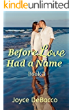 Before Love Had a Name: Book 3