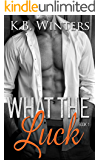 What The Luck Book 1 (Luck Series)
