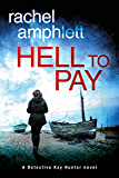 Hell to Pay: A Detective Kay Hunter mystery (Detective Kay Hunter crime thriller series Book 4)