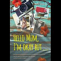 Hello Mum,I'm okay but... (English Edition)