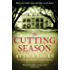 The Cutting Season (The Attica Locke Collection Book 1)