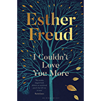I Couldn't Love You More: Esther Freud