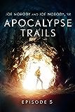Apocalypse Trails: Episode 5