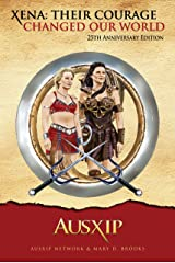 Xena: Their Courage Changed Our World Kindle Edition