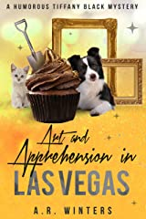 Art and Apprehension in Las Vegas: A Tiffany Black Mystery (Tiffany Black Mysteries Book 22) Kindle Edition