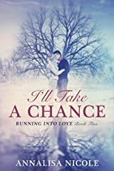 I'll Take A Chance (Running Into Love Book 2) Kindle Edition