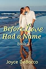 Before Love Had a Name: Book 3 Kindle Edition