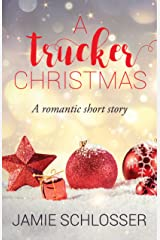 A Trucker Christmas: A Romantic Short Story Kindle Edition