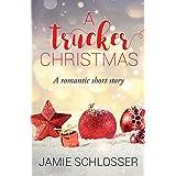 A Trucker Christmas: A Romantic Short Story (The Good Guys)