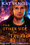 The Other Side of Truth: Thrilling Urban Fantasy with a Science Twist (The Marked Ones Trilogy Book 3)