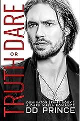 Truth or Dare; The Dominator 2: a dark mafia romance Kindle Edition