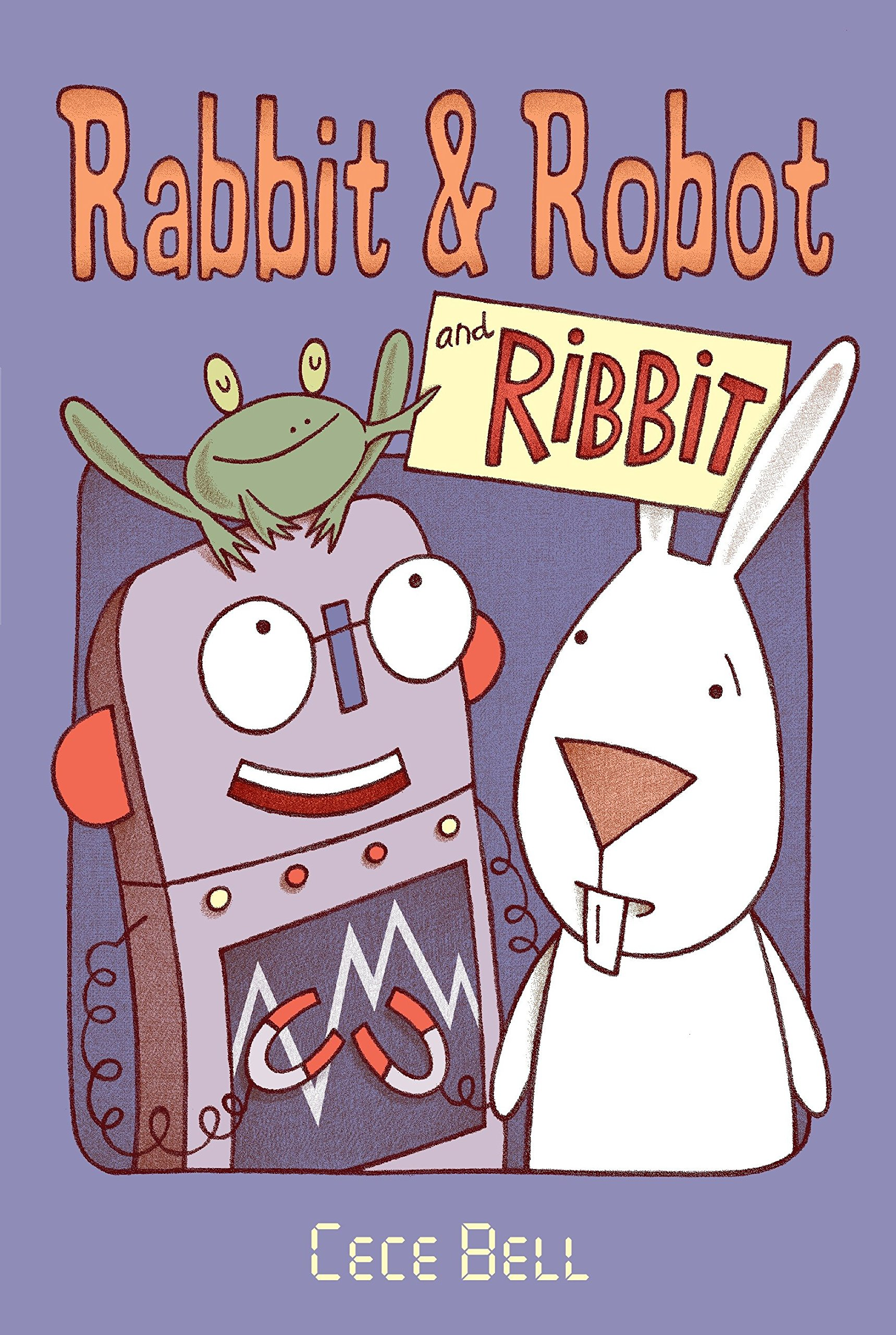 Rabbit and Robot and Ribbit (Candlewick Sparks (Hardcover))