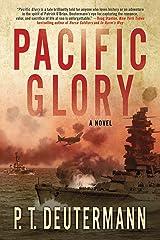 Pacific Glory: A Novel (P. T. Deutermann WWII Novels) Kindle Edition