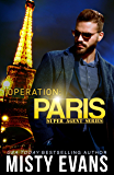 Operation Paris, Super Agent Romantic Suspense Series, Book 2 (Super Agent Series)