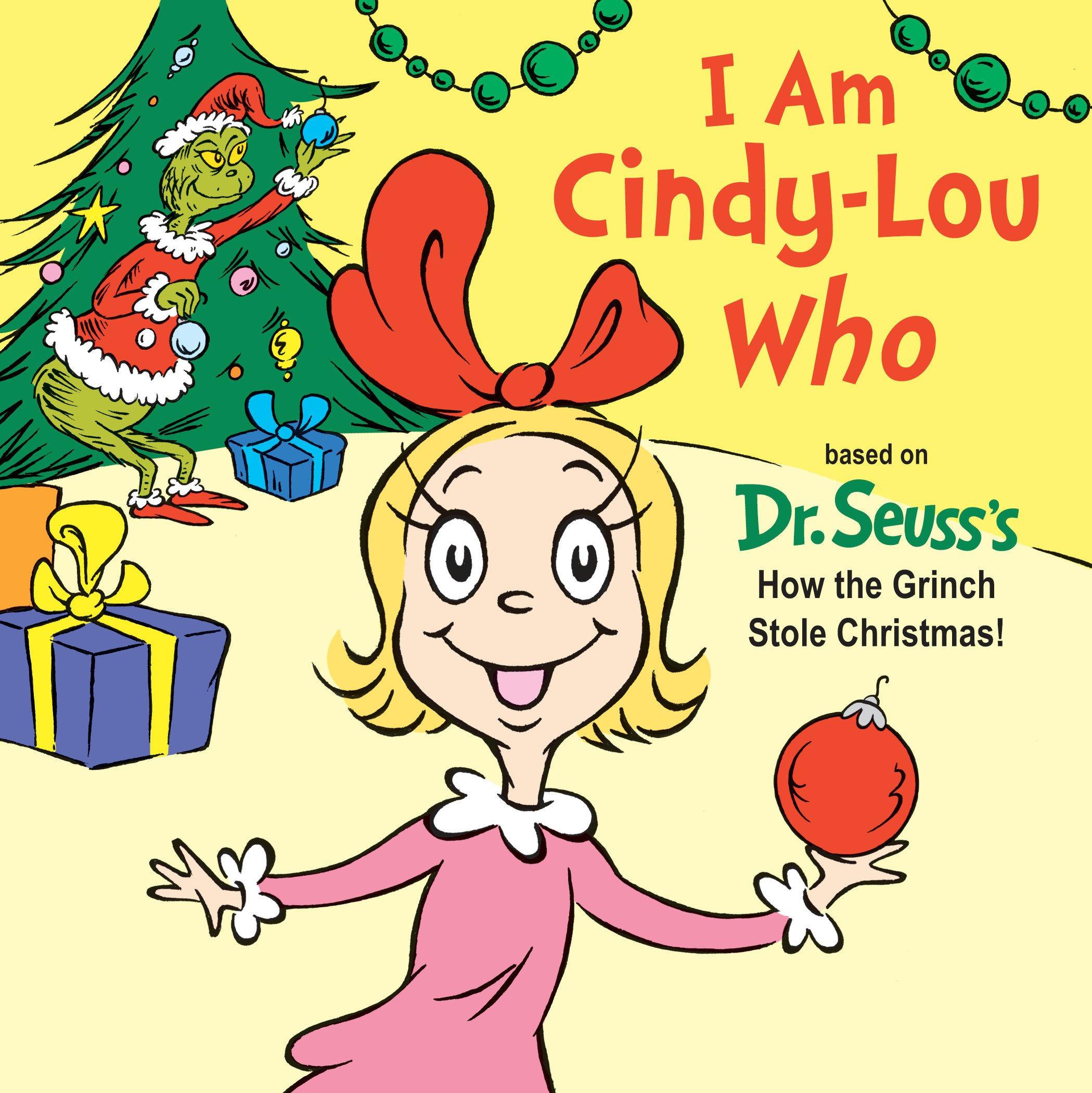 Dr Seuss The Grinch Who Stole Christmas Poem.Amazon Com I Am Cindy Lou Who 9781524718039 Tish Rabe Books