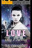 Love Thy Enemy (An Unusual Alien Romance Story) (New Adult Romance Book 1)