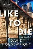 Like to Die (Twin Cities P.I. Mac McKenzie Novels)