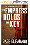 The Empress Holds The Key: A historical mystery novel (Jack Rogan Mysteries Book 1)
