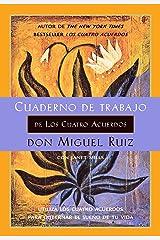 Cuaderno de trabajo de Los Cuatro Acuerdos: Utiliza Los cuatro acuerdos para gobernar el sueño de tu vida (Un libro de sabiduría tolteca) (Spanish Edition) Kindle Edition