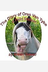 Diary of Oreo Van Tyke, Paint Stallion Kindle Edition
