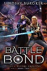 Battle Bond: An Urban Fantasy Dragon Series (Death Before Dragons Book 2) Kindle Edition