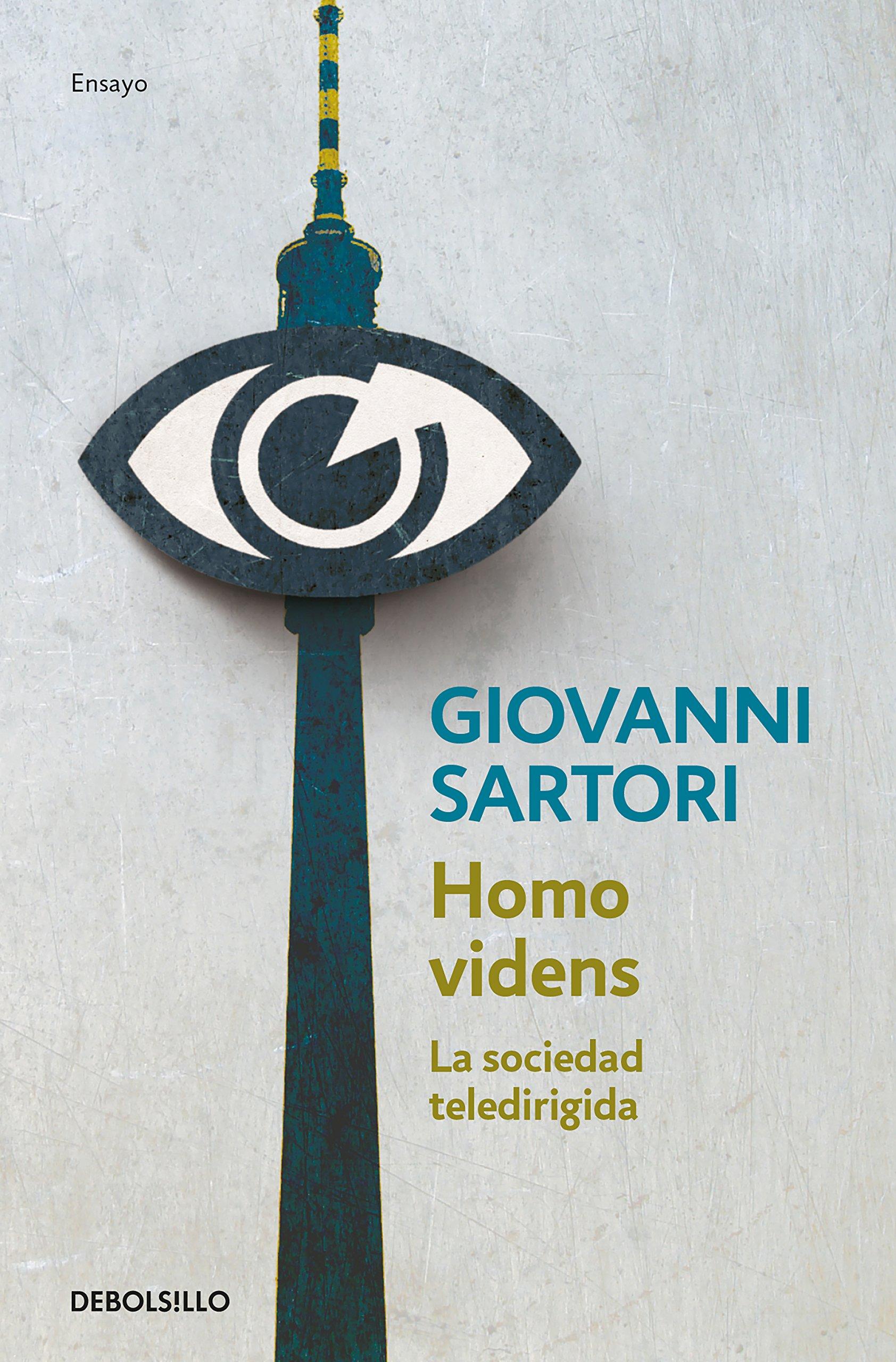 Homo videns: La sociedad teledirigida (ENSAYO-CIENCIA) Tapa blanda – 12 abr 2018 Giovanni Sartori DEBOLSILLO 8466342516 SOCIAL SCIENCE / General