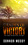 Shades Of Victory: an EMP survival story (The Off Grid Survivor Book 4)
