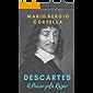 Descartes: A Paixão pela Razão