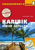 Karibik - Kleine Antillen - Reiseführer von Iwanowski: Individualreiseführer (Reisehandbuch)