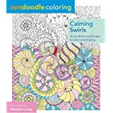 Zendoodle Coloring: Calming Swirls: Stress-Relieving Designs to Color and Display