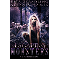 Escaping Monsters: A Reverse Harem Wolf Shifter Romance (Grayhaven Book 1) (English Edition)