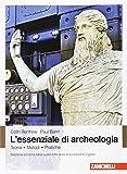 L'essenziale di archeologia. Teoria, metodi, pratiche